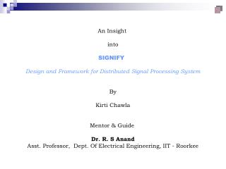 An Insight  into SIGNIFY Design and Framework for Distributed Signal Processing System By