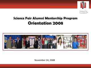 Science Fair Alumni Mentorship Program Orientation 2008