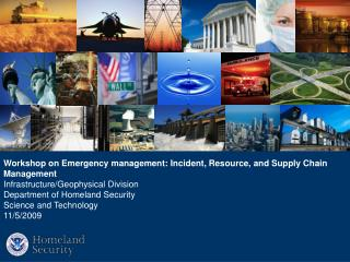Workshop on Emergency management: Incident, Resource, and Supply Chain Management