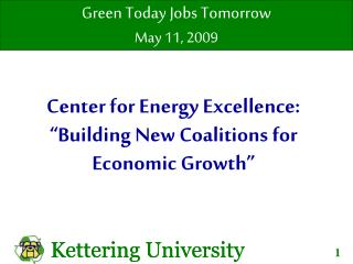 Center for Energy Excellence:  �Building New Coalitions for Economic Growth�