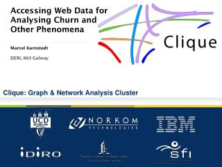 Accessing Web Data for Analysing Churn and  Other Phenomena Marcel Karnstedt DERI, NUI Galway