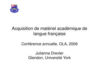 Acquisition de mat�riel acad�mique de langue fran � aise