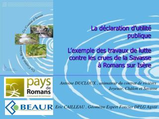 Antoine DUCLOUX , animateur du contrat de rivières  Joyeuse, Châlon et Savasse