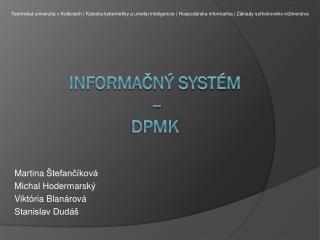 Informačný Systém  –  dpmk