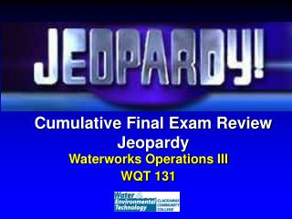 Cumulative Final Exam Review Jeopardy