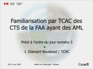 Familiarisation par TCAC des CTS de la FAA ayant des AML
