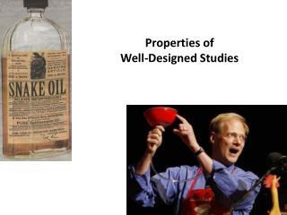 Properties of  Well-Designed Studies