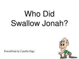 Who Did  Swallow Jonah