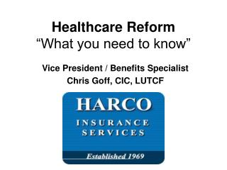 Healthcare Reform �What you need to know�