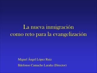La nueva inmigración como reto para la evangelización