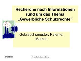 """Recherche nach Informationen rund um das Thema """"Gewerbliche Schutzrechte"""""""