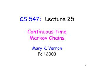 CS 547:   Lecture 25