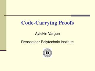 Code-Carrying Proofs
