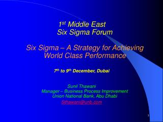 1 st  Middle East  Six Sigma Forum Six Sigma – A Strategy for Achieving World Class Performance