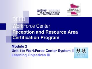 DEED WorkForce Center Reception and Resource Area Certification Program