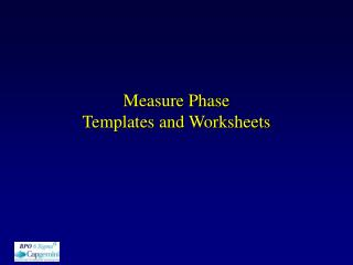 Measure Phase Templates and Worksheets