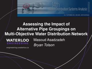 Assessing the Impact of  Alternative Pipe Groupings on  Multi-Objective Water Distribution Network