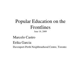 Popular Education on the Frontlines June 18, 2009