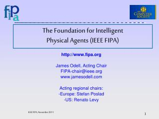 The Foundation for Intelligent  Physical Agents (IEEE FIPA)