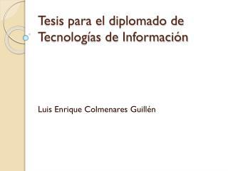 Tesis para el diplomado de Tecnologías de Información