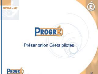 Présentation Greta pilotes