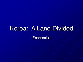 Korea:  A Land Divided