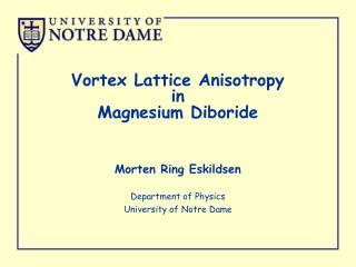Vortex Lattice Anisotropy in Magnesium Diboride