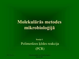 Molekulārās metodes mikrobioloģijā