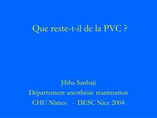 Que reste-t-il de la PVC ?