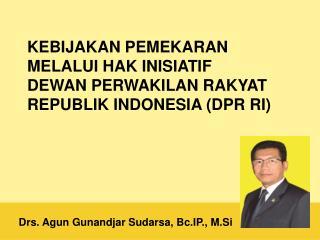 Kebijakan pemekaran melalui hak inisiatif dewan perwakilan rakyat republik indonesia  ( dpr ri )