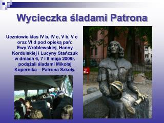 Wycieczka śladami Patrona