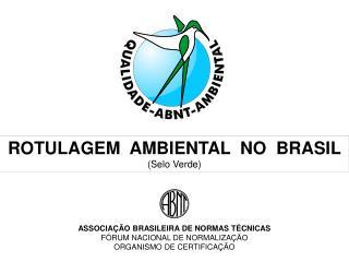 ROTULAGEM  AMBIENTAL  NO  BRASIL (Selo Verde)