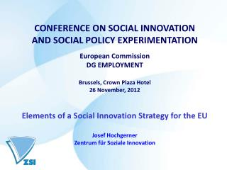 CONFERENCE ON SOCIAL INNOVATION  AND SOCIAL POLICY EXPERIMENTATION  European Commission