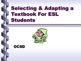 Selecting  Adapting a Textbook For ESL Students
