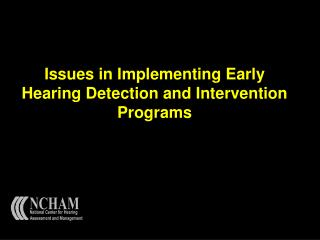 Issues in Implementing Early Hearing Detection and Intervention Programs