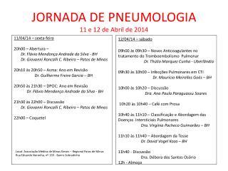 JORNADA DE PNEUMOLOGIA 11 e 12 de Abril de 2014