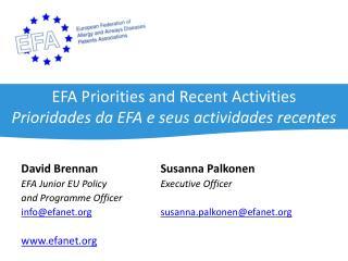 EFA Priorities and Recent Activities Prioridades da EFA e seus actividades recentes