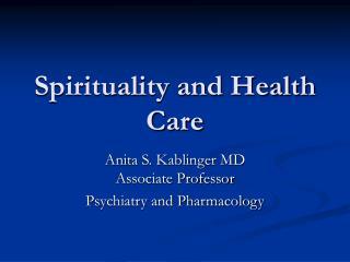 Spirituality and Health Care