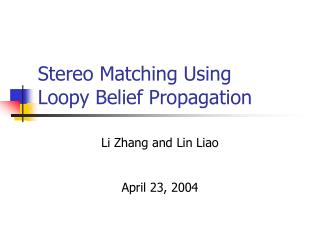 Stereo Matching Using Loopy Belief Propagation