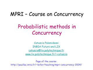 MPRI – Course on Concurrency Probabilistic methods in Concurrency
