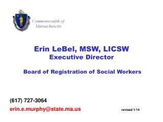 Erin LeBel, MSW, LICSW Executive Director  Board of Registration of Social Workers
