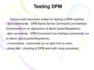 Testing DPM