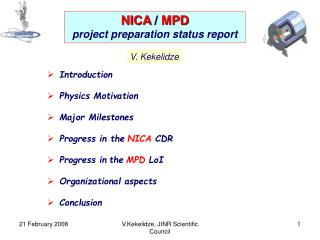 Introduction Physics Motivation Major Milestones	      Progress in the NICA  CDR