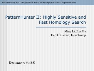 PatternHunter II: Highly Sensitive and Fast Homology Search