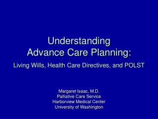 Understanding  Advance Care Planning:  Living Wills, Health Care Directives, and POLST