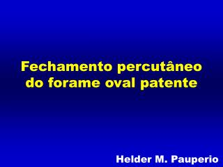 Fechamento percutâneo do forame oval patente