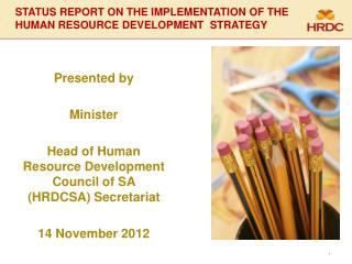 STATUS REPORT ON THE IMPLEMENTATION OF THE HUMAN RESOURCE DEVELOPMENT  STRATEGY