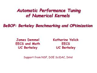 Automatic Performance Tuning of Numerical Kernels  BeBOP: Berkeley Benchmarking and OPtimization