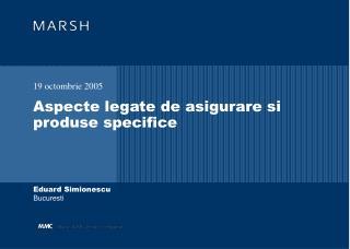 Aspecte legate de asigurare si produse specifice