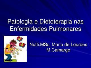 Patologia e Dietoterapia nas Enfermidades Pulmonares